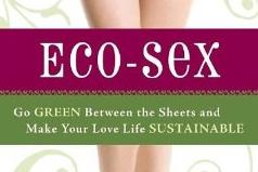 Eco-Sex: Go Green Between the Sheets