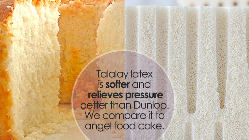 Talalay latex is like angel food cake